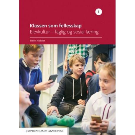 Klassen som fellesskap 1 : elevkultur - faglig og sosial læring