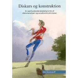 Diskurs og konstruktion: en samfundsvidenskabelig kritik af diskursanalyser og socialkonstruktivismer