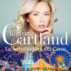 La Adivinadora del Circo (La Colección Eterna de Barbara Cartland 8)