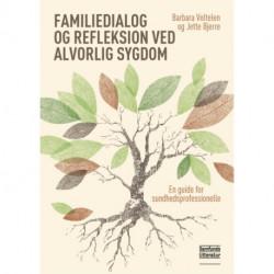 Familiedialog og refleksion ved alvorlig sygdom: En guide for sundhedsprofessionelle