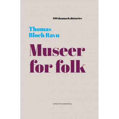 Museer for folk: 1909
