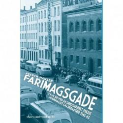 Farimagsgade: Tyve år ved en dødsmærket presse. Journalist og redaktør 1945-65
