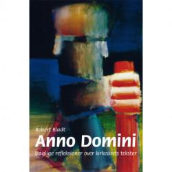 Anno Domini: daglige refleksioner over kirkeårets tekster