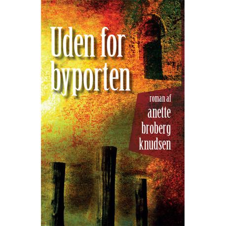 Uden for byporten: en roman