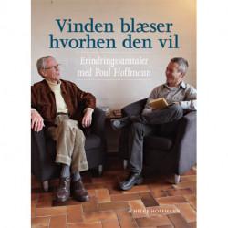 Vinden blæser hvorhen den vil: erindringssamtaler med Poul Hoffmann