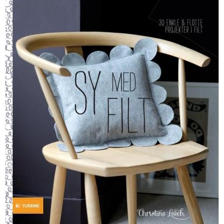Sy med filt: 30 enkle og lækre ting i uldfilt