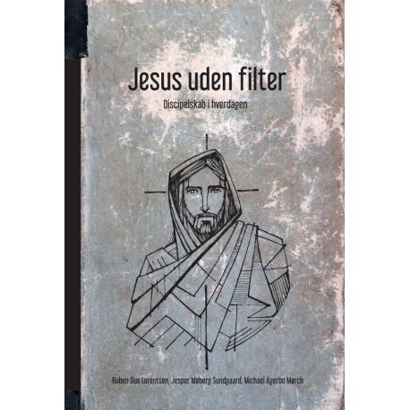 Jesus uden filter: Discipelskab i hverdagen