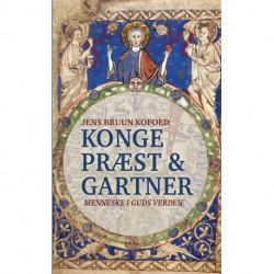 Konge, præst og gartner: menneske i Guds verden