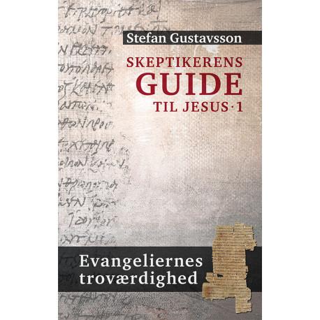 Skeptikerens guide til Jesus. Evangeliernes troværdighed