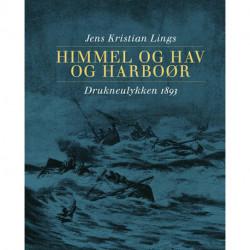 Himmel og hav og Harboør: Drukneulykken 1893