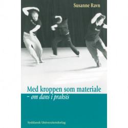 Med kroppen som materiale: om dans i praksis