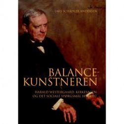 Balancekunstneren: Harald Westergaard, kirkesagn og det sociale spørgsmål 1878-1907