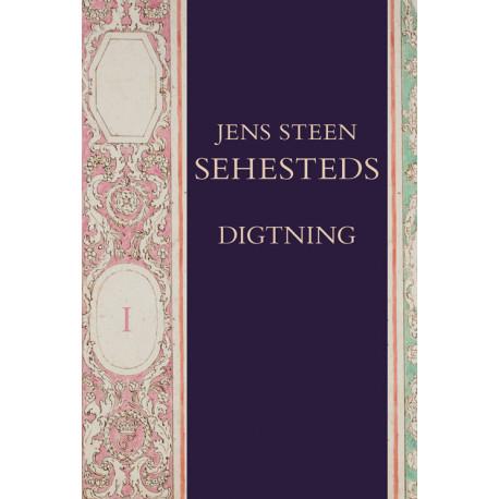 Jens Steen Sehesteds digtning, bd. 1 og 2