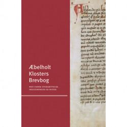 Æbelholt Klosters Brevbog: Med dansk oversættelse, indledninger og noter