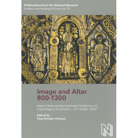Image and altar 800-1300: papers from an international conference in Copenhagen 24 October-27 October 2007