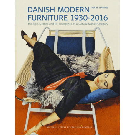 Danish modern furniture 1930-2016: the rise, decline and re-emergence of a cultural market category