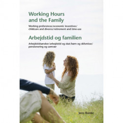 Working hours and the family: working preferences, economic incentives, childcare and divorce, retirement and time-use