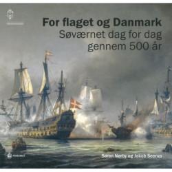 For flaget og Danmark: Søværnet dag for dag gennem 500 år