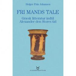 Fri mands tale: Græsk litteratur indtil Alexander den Stores tid