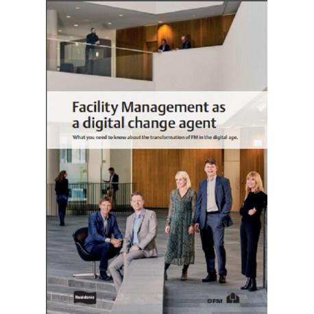 Facility Management as digital change agent