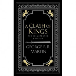 A Clash of Kings: 20th Anniversary Illustrated Edition