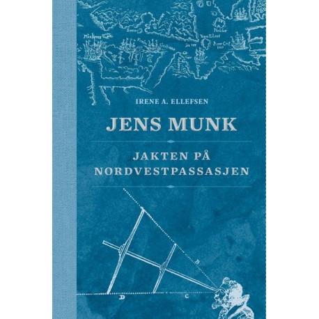 Jens Munk : jakten på Nordvestpassasjen: jakten på Nordvestpassasjen