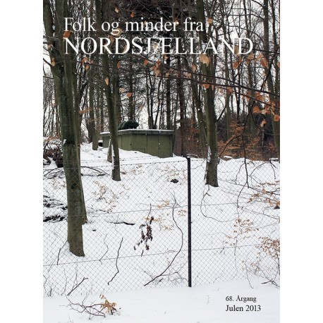 Folk og minder fra Nordsjælland (2013 (68. årgang))
