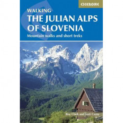 Walking the Julian Alps of Slovenia: Mountain Walks and Short Treks