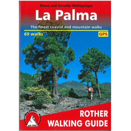 La Palma: The Finest Coastal & Mountain Walks: 71 Walks with GPS tracks