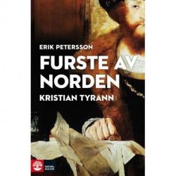 Furste av Norden : Kristian Tyrann: Kristian Tyrann