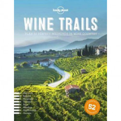 Wine Trails: Plan 52 perfect weekends in Wine Country