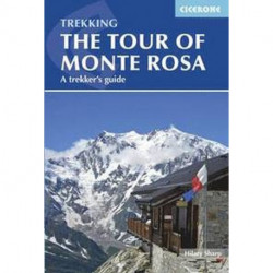 Tour of Monte Rosa, The : A Trekker´s Guide