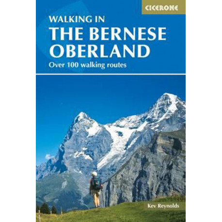 Walking in the Bernese Oberland: Over 100 walking routes