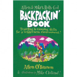 Allen & Mike´s Really Cool Backpackin´ Book: Traveling & camping skills for a wilderness environment