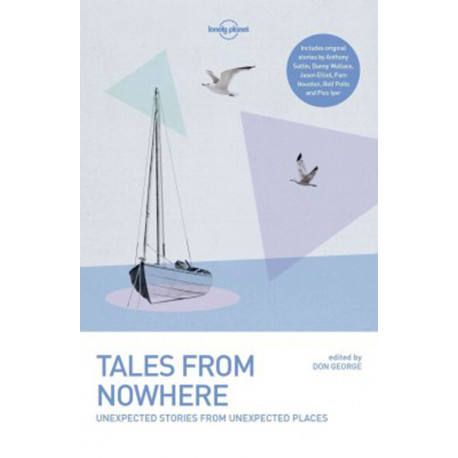 Tales from Nowhere: Unexpected stories from Unexpected Places