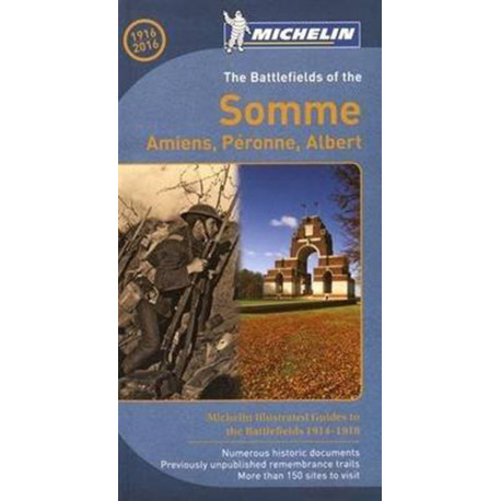 The Battlefields of the Somme: Amiens, Peronne, Albert