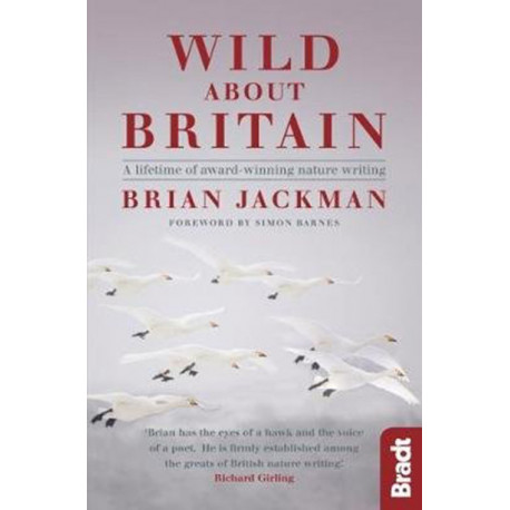 Wild About Britain: A Lifetime of Award-Winning Nature Writing