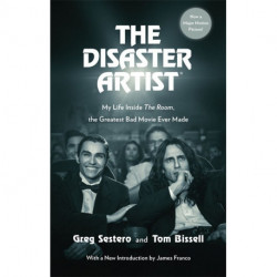 The Disaster Artist: My Life Inside The Room, the Greatest Bad Movie Ever Made - Film tie-in: Film tie-in
