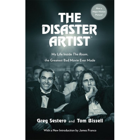The Disaster Artist: My Life Inside The Room, the Greatest Bad Movie Ever Made: Film tie-in