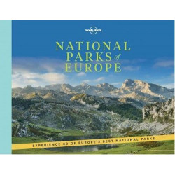 National Parks of Europe: Experience 60 of Europe´s Best National Parks