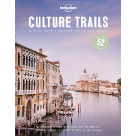 Culture Trails: Plan 52 perfect weekends for culture lovers