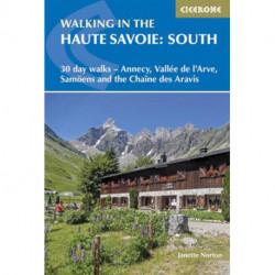 Walking in the Haute Savoie: South: 30 day walks Around Annecy, the Arve Valley, Samoens and Chaine des Aravis