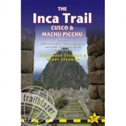 The Inca Trail: Cusco & Machu Picchu: Includes Santa Teresa Trek, Choquequirao Trek, Lares Trail, Ausangate Circuit