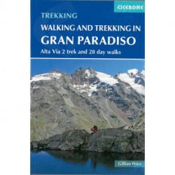 Walking and Trekking in the Gran Paradiso: Alta via 2 Trek and Day Walks
