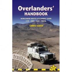 Overlanders´ Handbook: Worldwide Route & Planning guide: Car - 4WD - Van - Truck