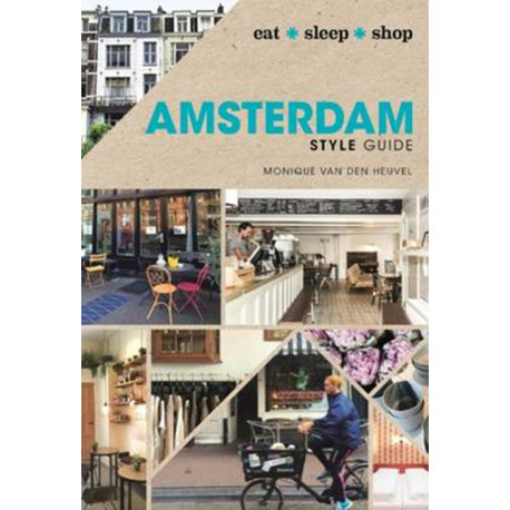 Amsterdam Style Guide: Eat, Sleep, Shop
