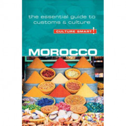 Culture Smart Morocco: The essential guide to customs & culture