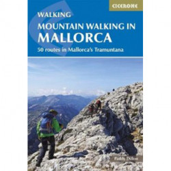 Mountain Walking in Mallorca: 50 routes in Mallorca's Tramuntana
