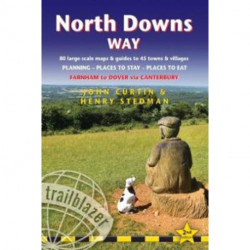 North Downs Way: Farnham to Dover via Canterbury: 80 Large-Scale Walking Maps & Guides to 45 Towns & Villages