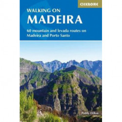 Walking on Madeira: 60 mountain and levada routes on Madeira and Porto Santo